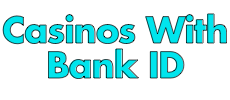 Casinos With Bank ID