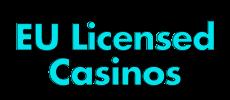 EU Licensed Casinos